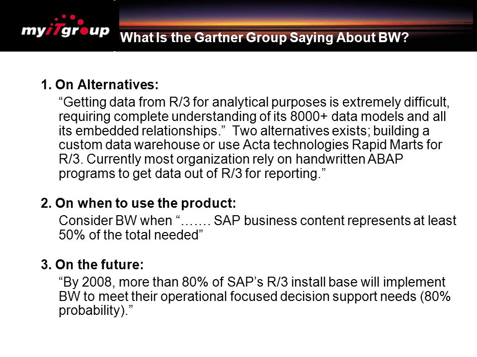 What Is the Gartner Group Saying About BW