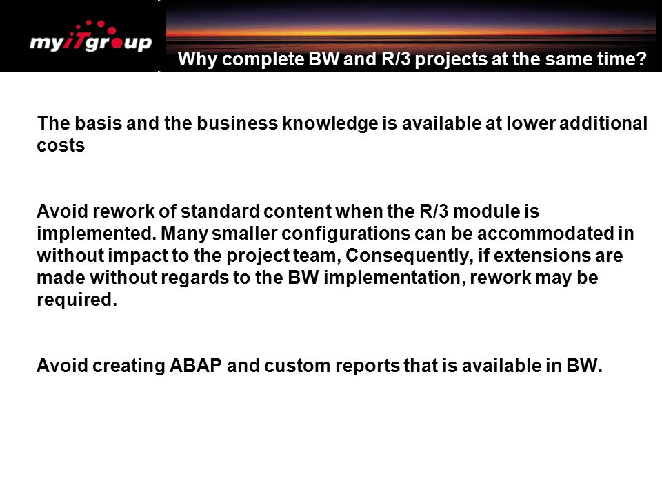 Why complete BW and R/3 projects at the same time