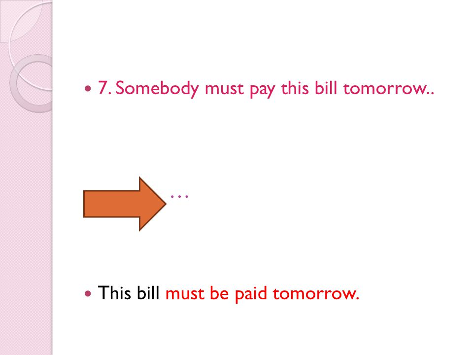 … 7. Somebody must pay this bill tomorrow..