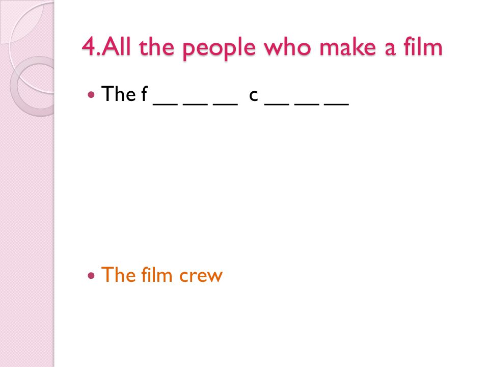 4.All the people who make a film