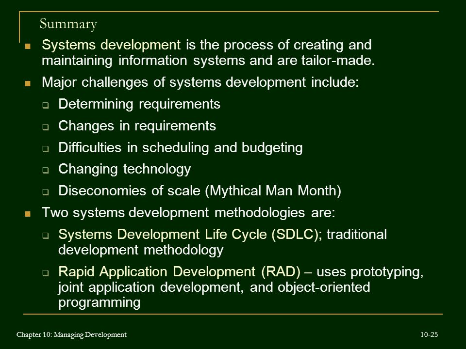 Summary Systems development is the process of creating and maintaining information systems and are tailor-made.
