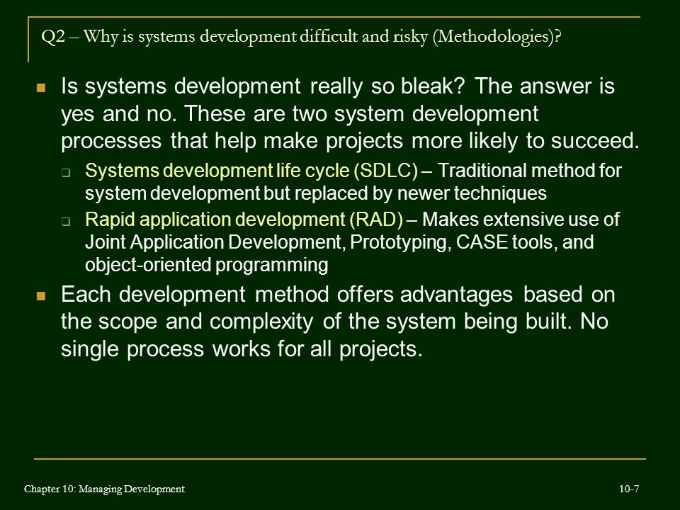 Q2 – Why is systems development difficult and risky (Methodologies)