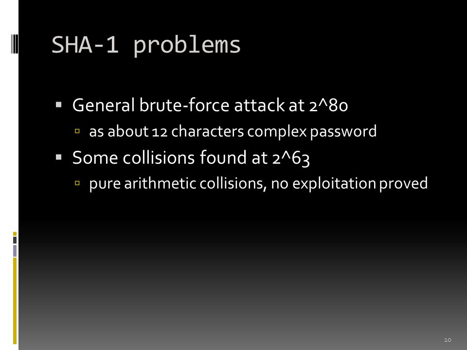 SHA-1 problems General brute-force attack at 2^80