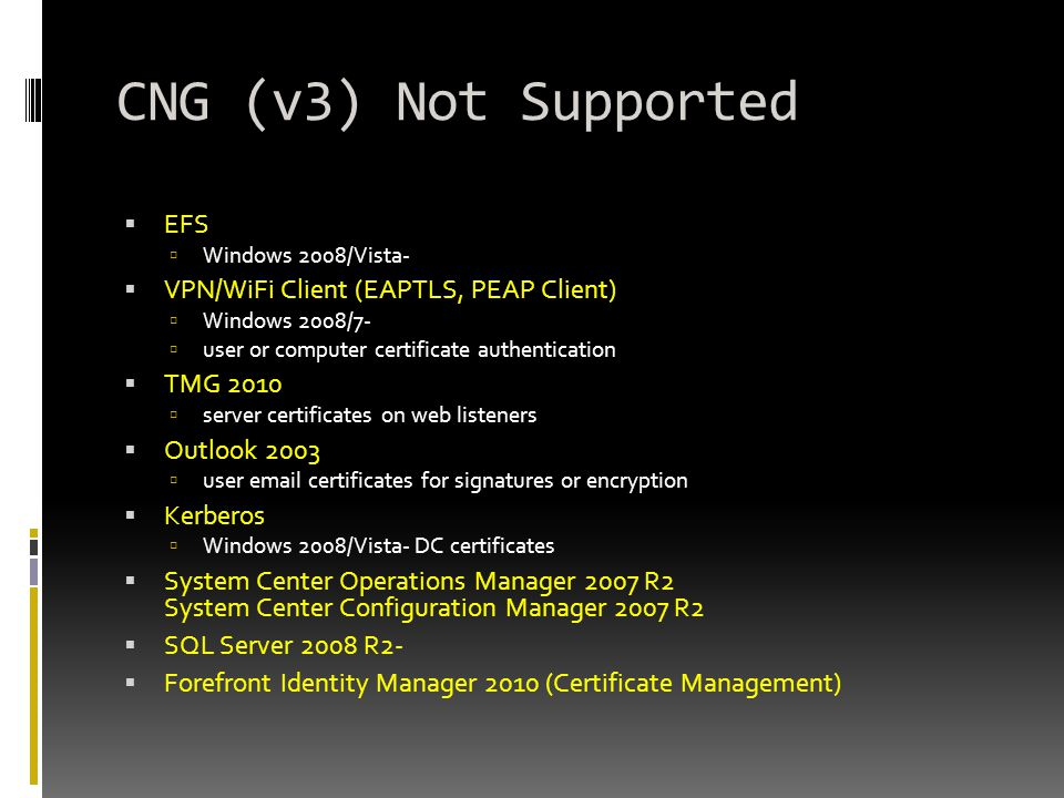 CNG (v3) Not Supported EFS VPN/WiFi Client (EAPTLS, PEAP Client)