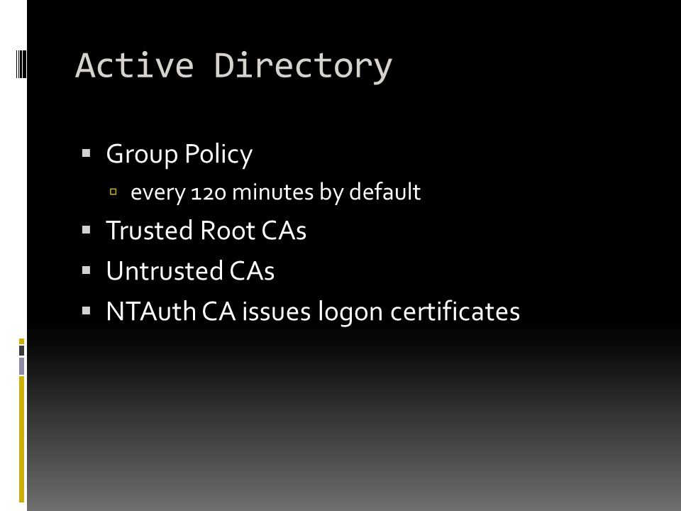 Active Directory Group Policy Trusted Root CAs Untrusted CAs