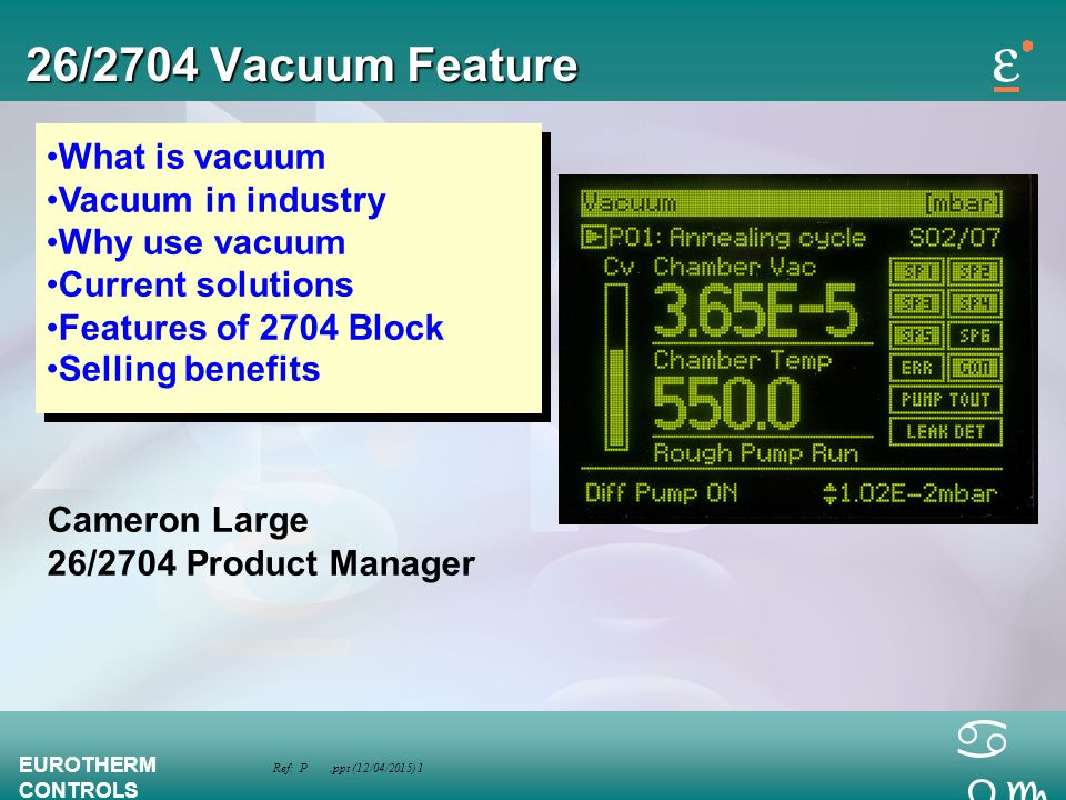 26/2704 Vacuum Feature What is vacuum Vacuum in industry