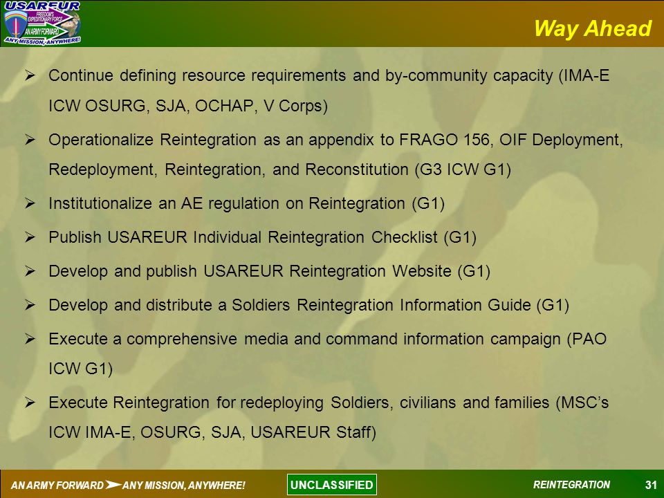 Way Ahead Continue defining resource requirements and by-community capacity (IMA-E ICW OSURG, SJA, OCHAP, V Corps)