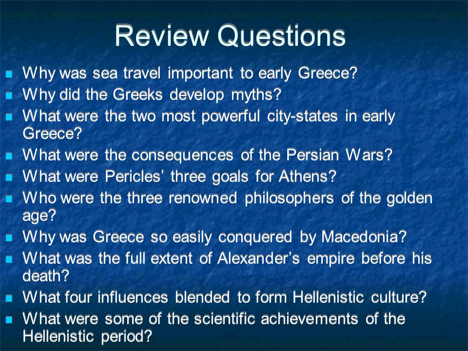 Review Questions Why was sea travel important to early Greece