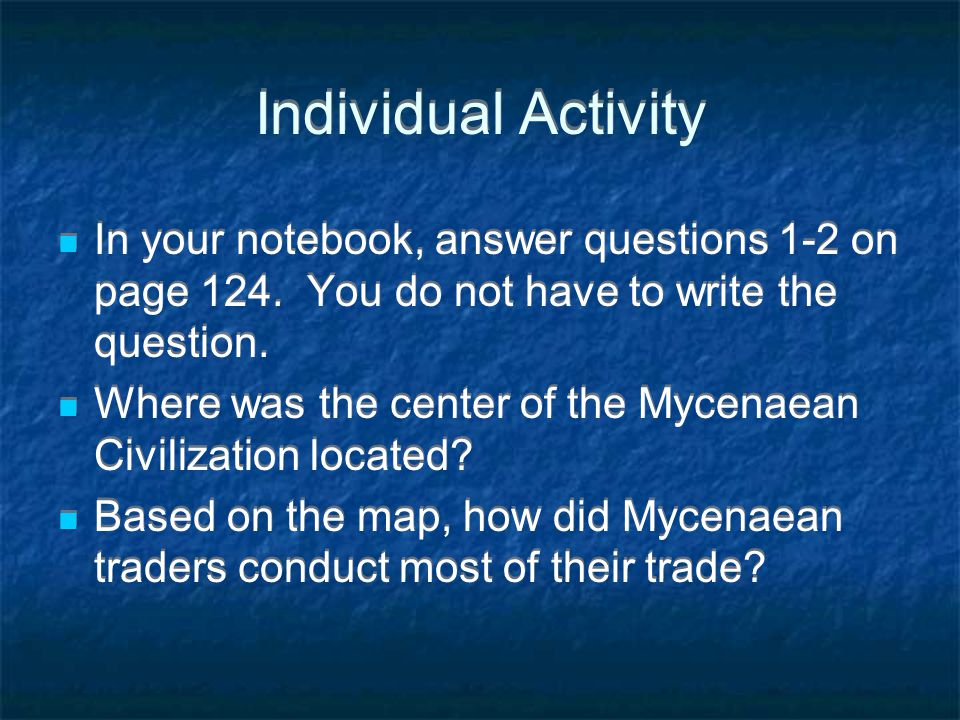 Individual Activity In your notebook, answer questions 1-2 on page 124. You do not have to write the question.