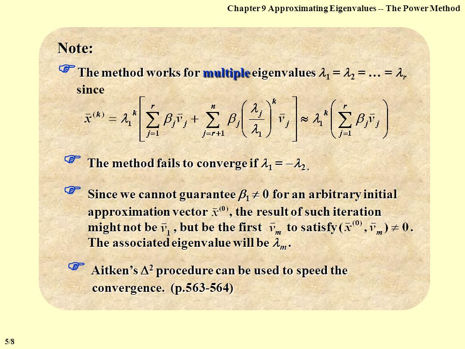 The method works for multiple eigenvalues 1 = 2 = … = r