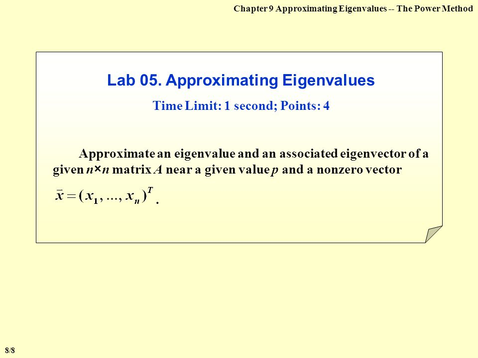 Lab 05. Approximating Eigenvalues Time Limit: 1 second; Points: 4