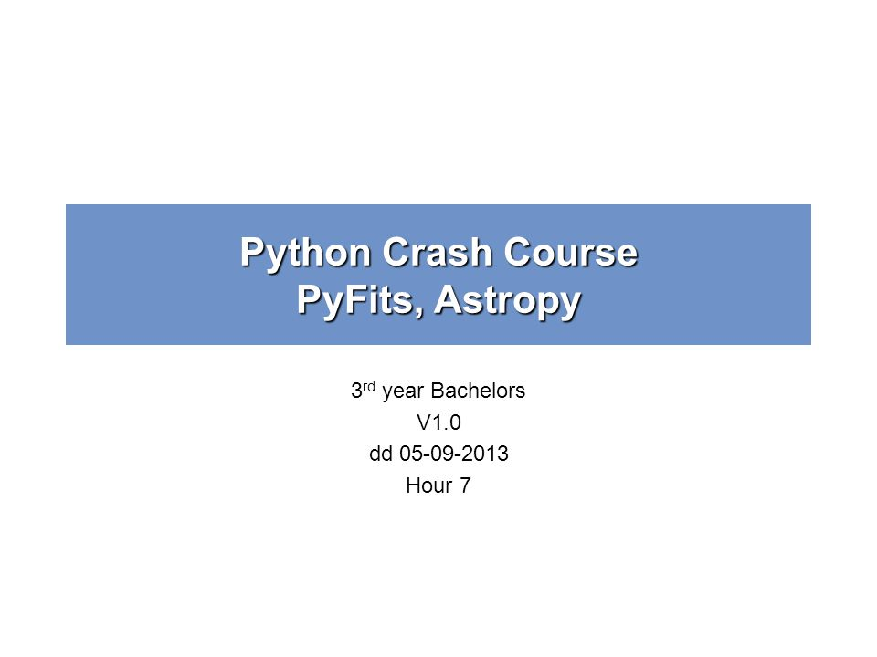 Python Crash Course PyFits, Astropy - ppt download