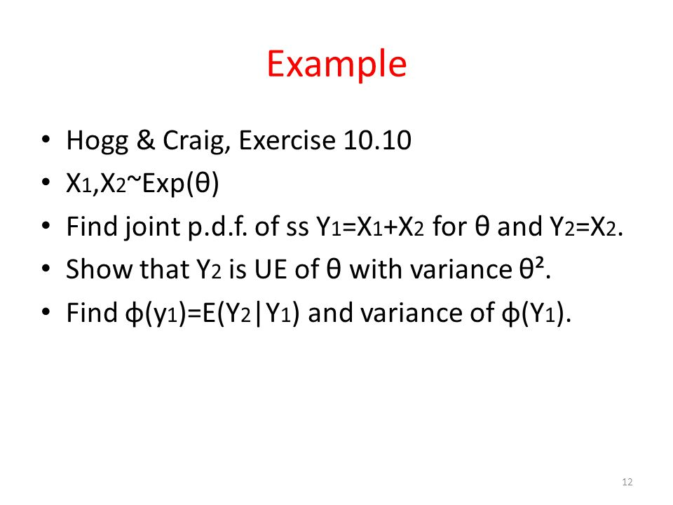 Example Hogg & Craig, Exercise 10.10 X1,X2~Exp(θ)