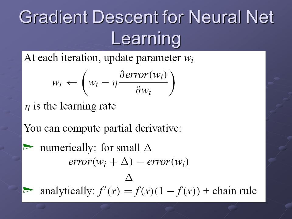 Gradient Descent for Neural Net Learning