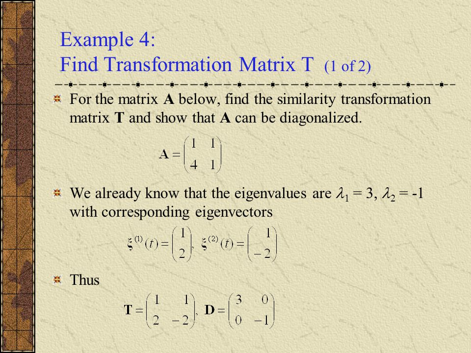 Example 4: Find Transformation Matrix T (1 of 2)