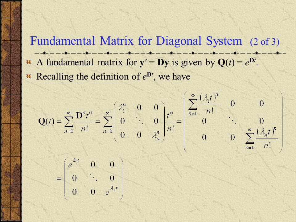Fundamental Matrix for Diagonal System (2 of 3)