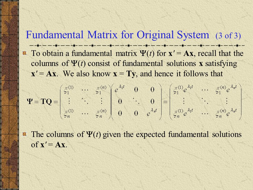 Fundamental Matrix for Original System (3 of 3)