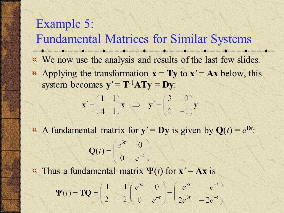 Example 5: Fundamental Matrices for Similar Systems
