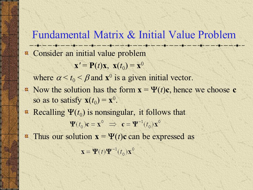 Fundamental Matrix & Initial Value Problem