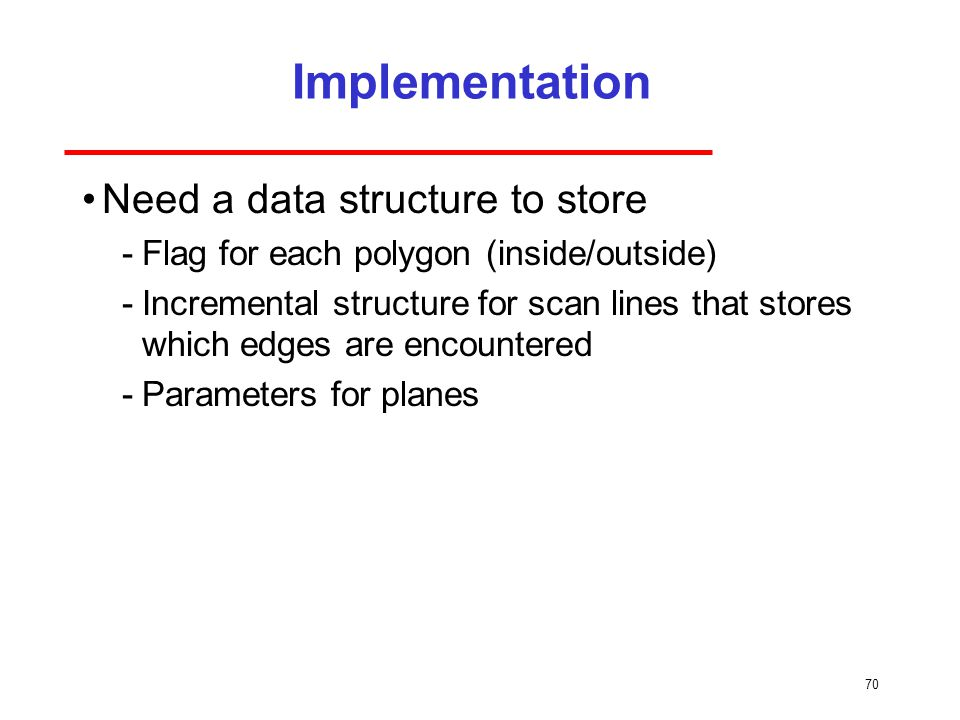 Implementation Need a data structure to store