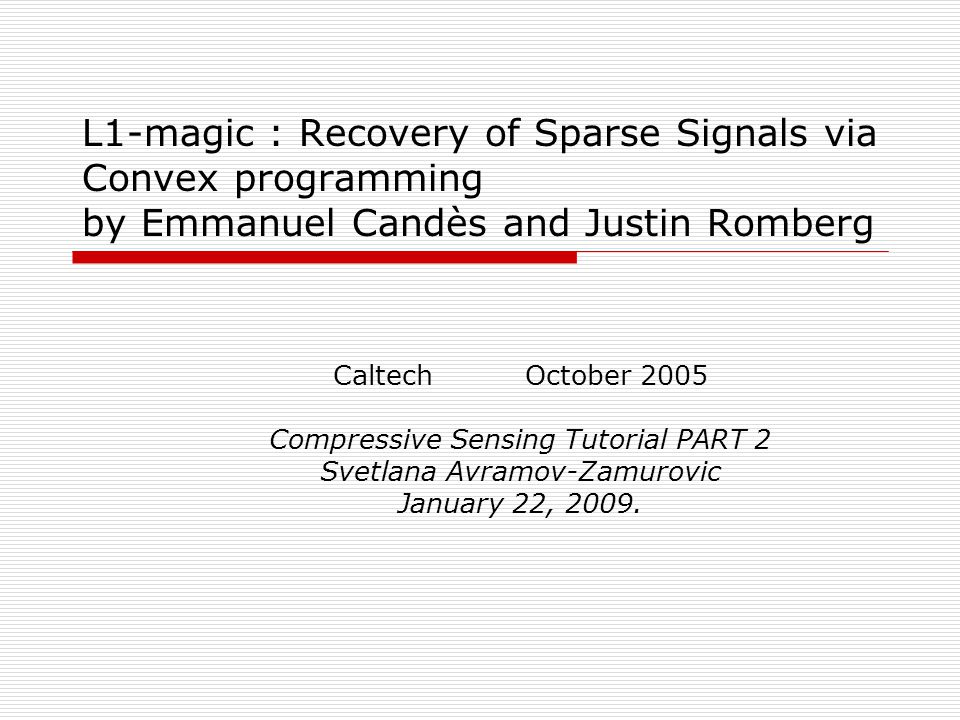 L1-magic : Recovery of Sparse Signals via Convex programming by Emmanuel Candès and Justin Romberg