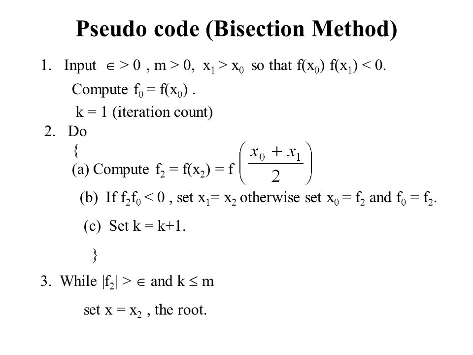 Pseudo code (Bisection Method)