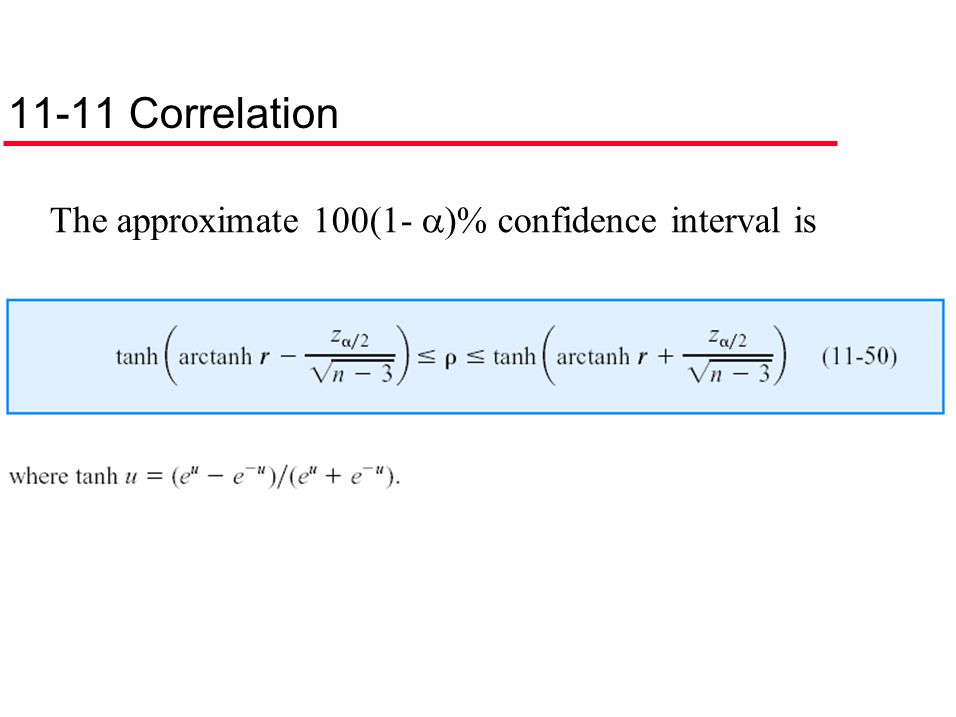 11-11 Correlation The approximate 100(1- )% confidence interval is