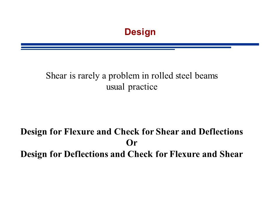 Shear is rarely a problem in rolled steel beams usual practice