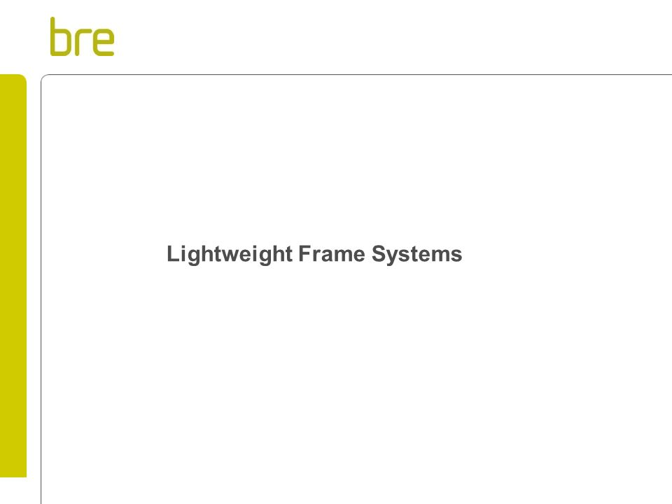 Lightweight Frame Systems