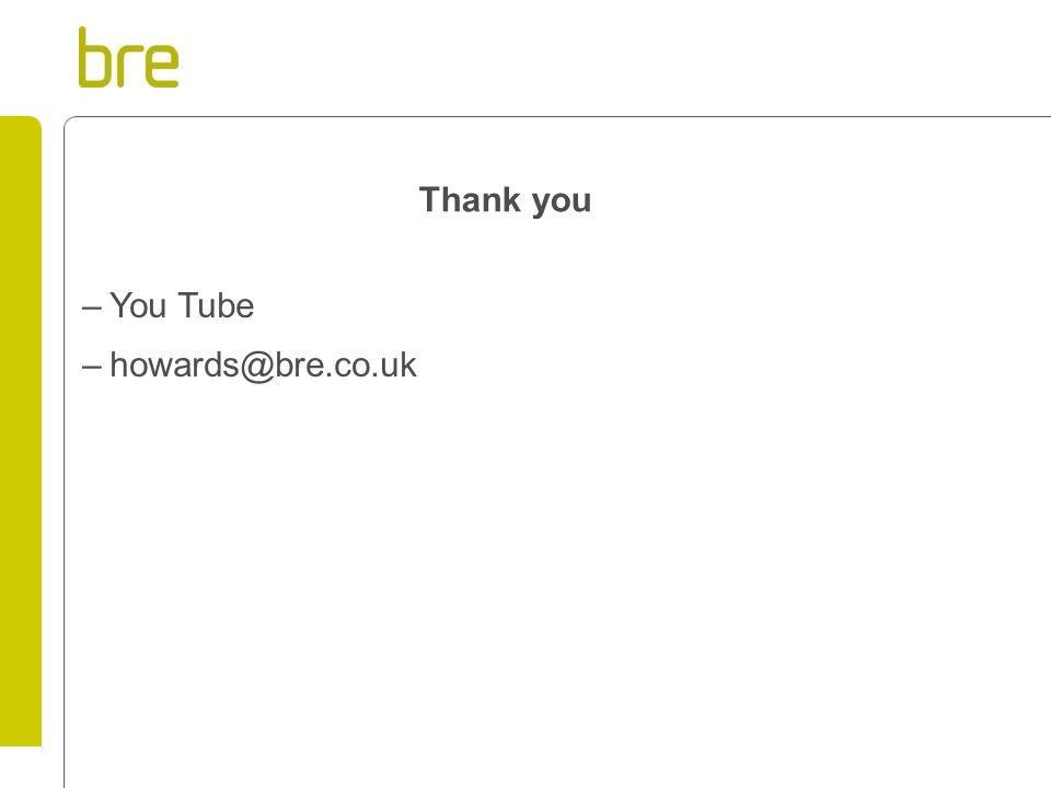 Thank you You Tube howards@bre.co.uk