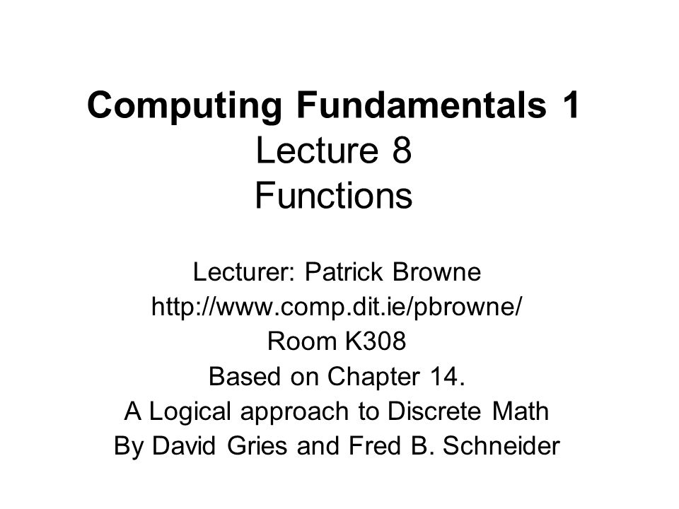 Computing Fundamentals 1 Lecture 8 Functions