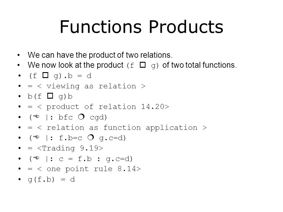 Functions Products We can have the product of two relations.