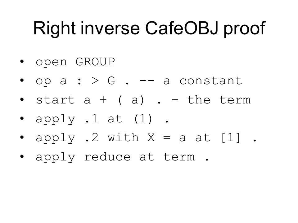 Right inverse CafeOBJ proof
