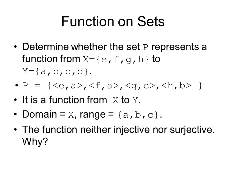 Function on Sets Determine whether the set P represents a function from X={e,f,g,h} to Y={a,b,c,d}.