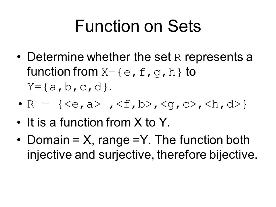 Function on Sets Determine whether the set R represents a function from X={e,f,g,h} to Y={a,b,c,d}.