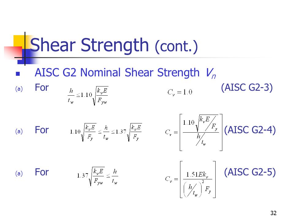 Shear Strength (cont.) AISC G2 Nominal Shear Strength Vn