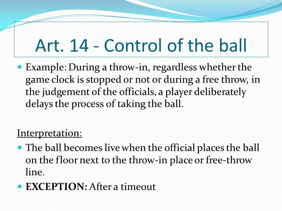 Art. 14 - Control of the ball