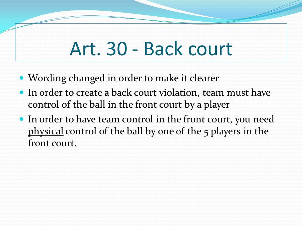 Art. 30 - Back court Wording changed in order to make it clearer