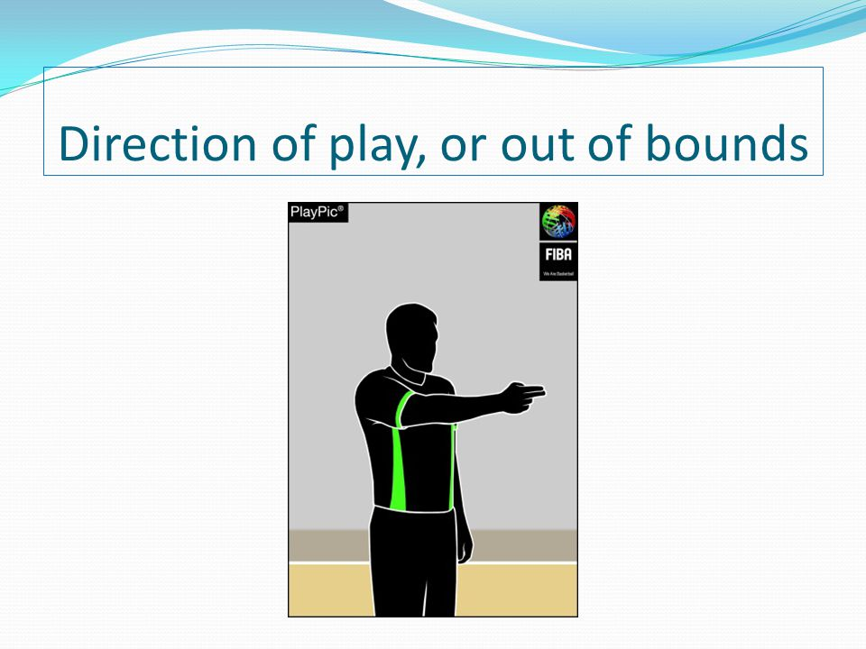 Direction of play, or out of bounds