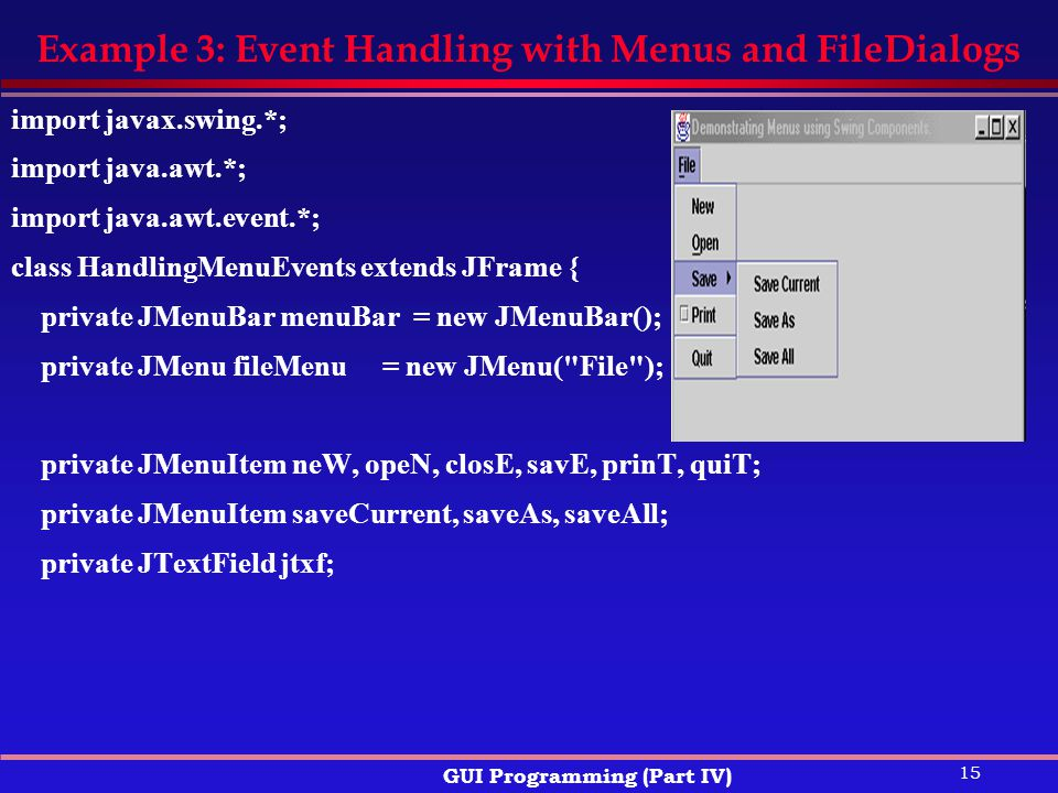 Example 3: Event Handling with Menus and FileDialogs