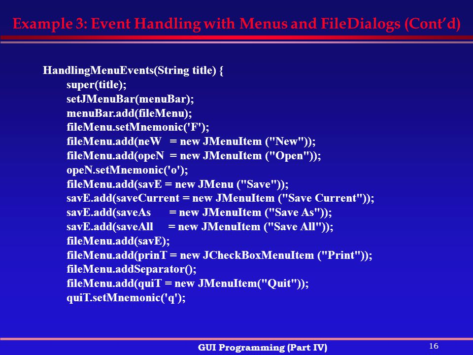 Example 3: Event Handling with Menus and FileDialogs (Cont'd)