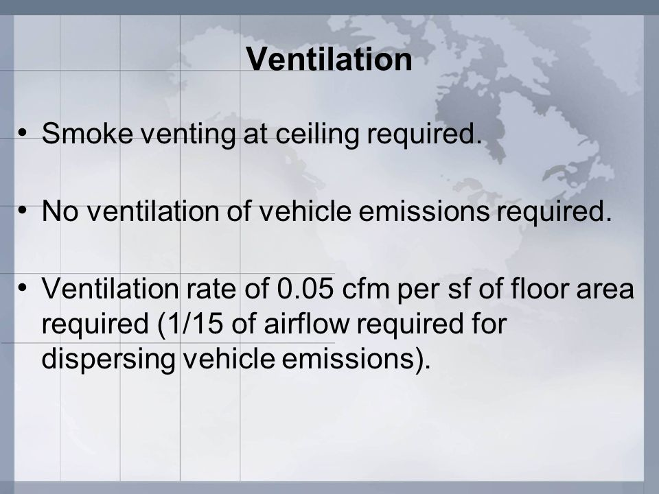 Ventilation Smoke venting at ceiling required.