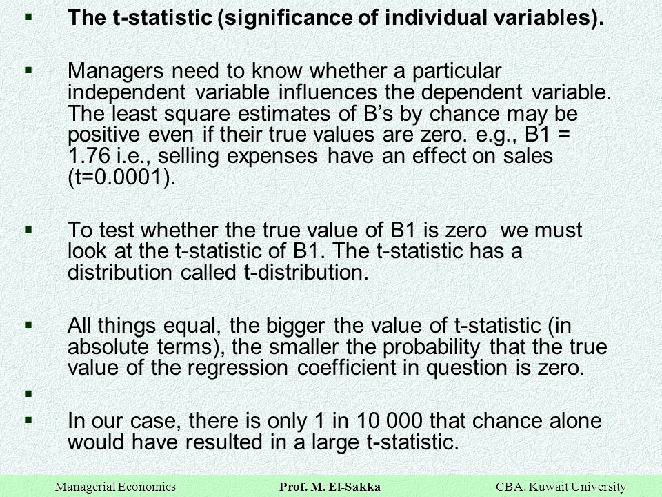 The t-statistic (significance of individual variables).