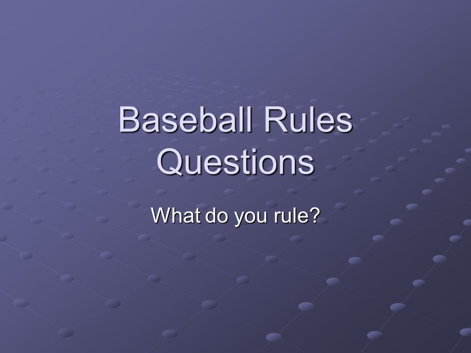Baseball Rules Questions