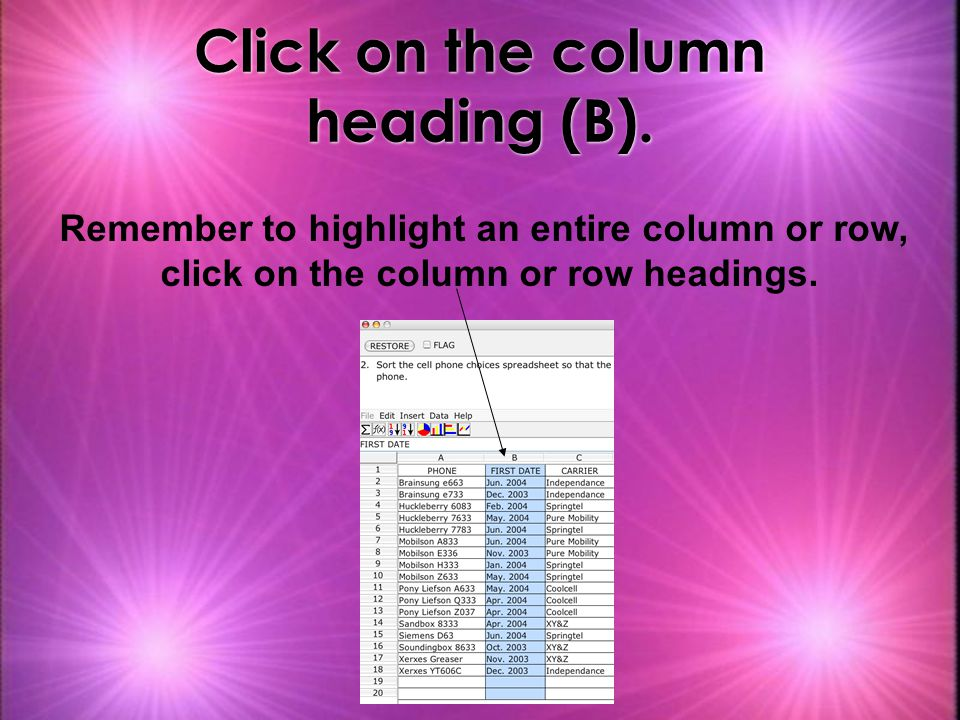 Click on the column heading (B).