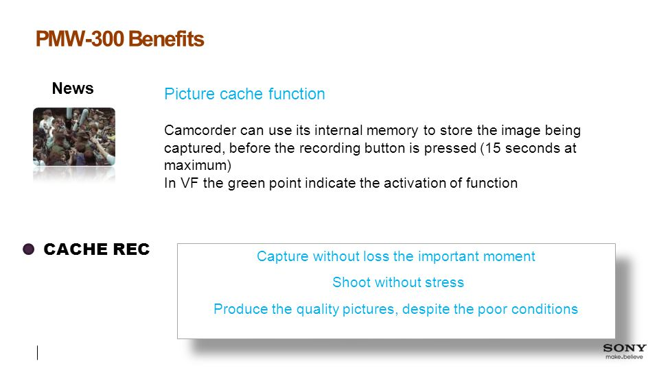PMW-300 Benefits News Picture cache function CACHE REC