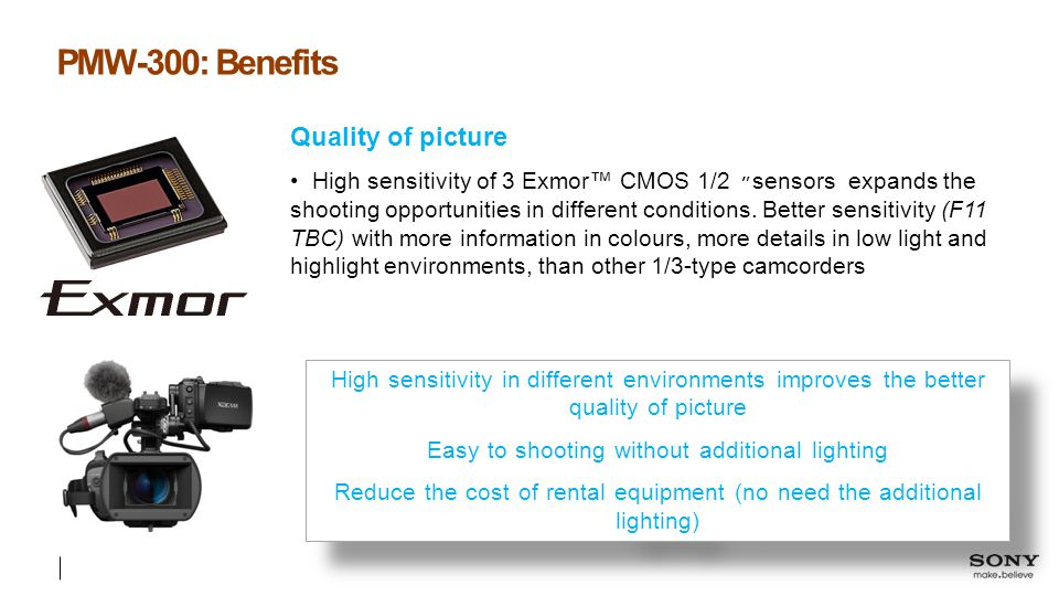 PMW-300: Benefits Quality of picture