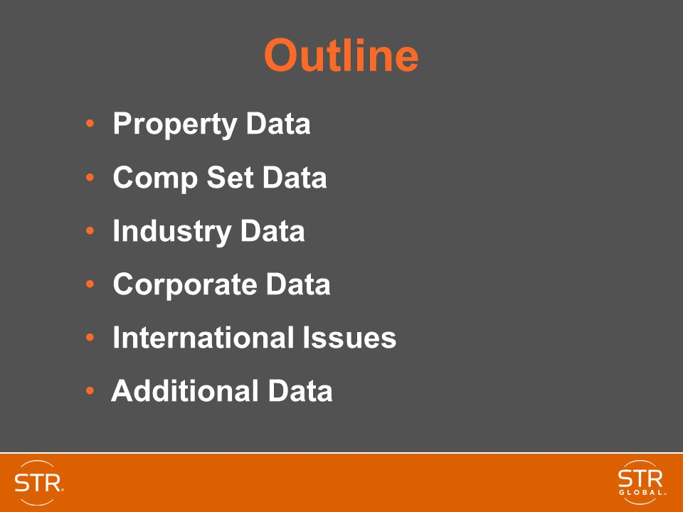 Outline Property Data Comp Set Data Industry Data Corporate Data