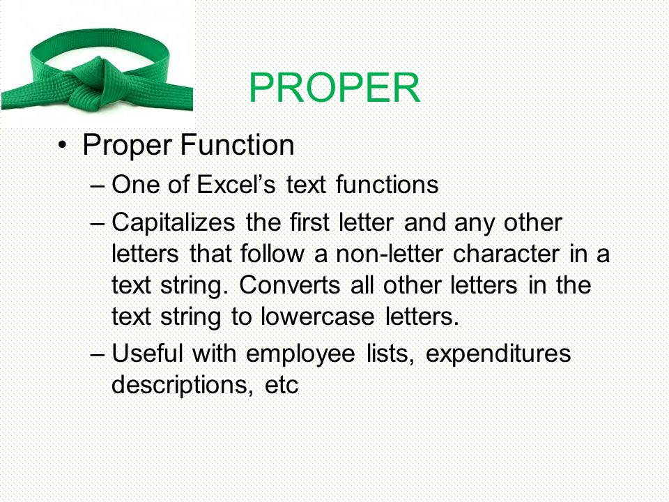 PROPER Proper Function One of Excel's text functions