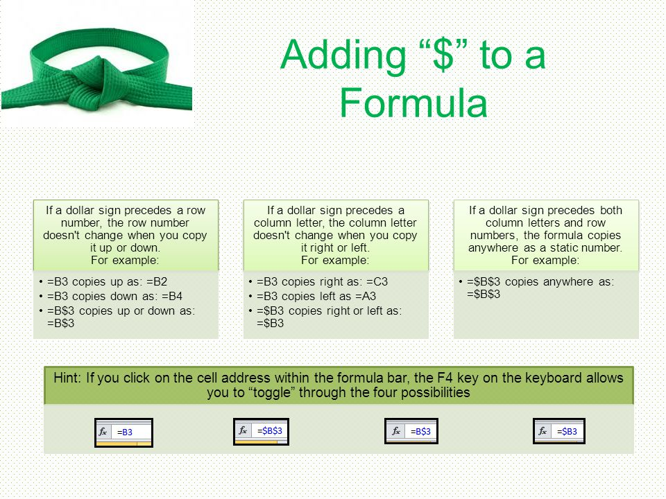 Adding $ to a Formula If a dollar sign precedes a row number, the row number doesn t change when you copy it up or down. For example: